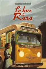 Le bus de Rosa, Fabrizio silei, Maurizio A. C. Quarello, Editions Sarbacane, Ségrégation raciale, Barak Obama, Martin Luther King, Rosa Parks